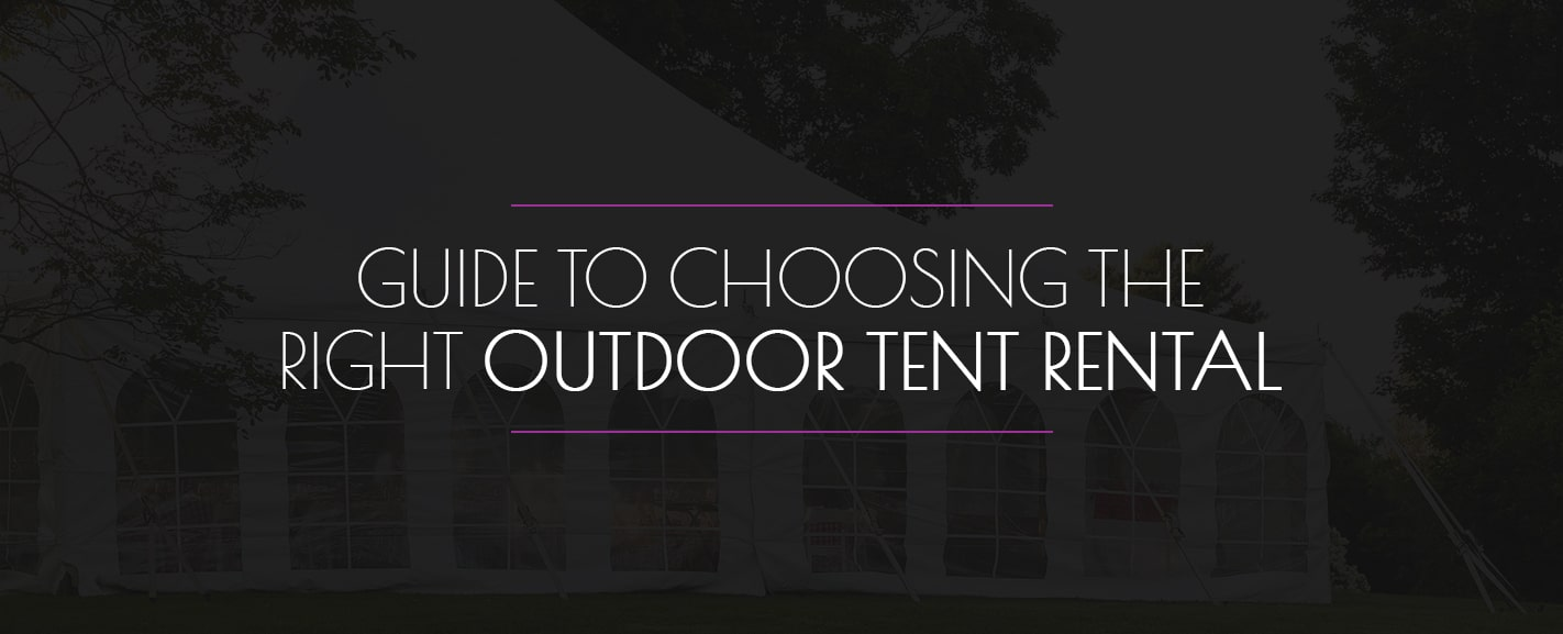 Guide to Choosing the Right Outdoor Tent Rental